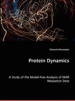 Protein Dynamics - A Study of the Model-free Analysis of NMR Relaxation Data